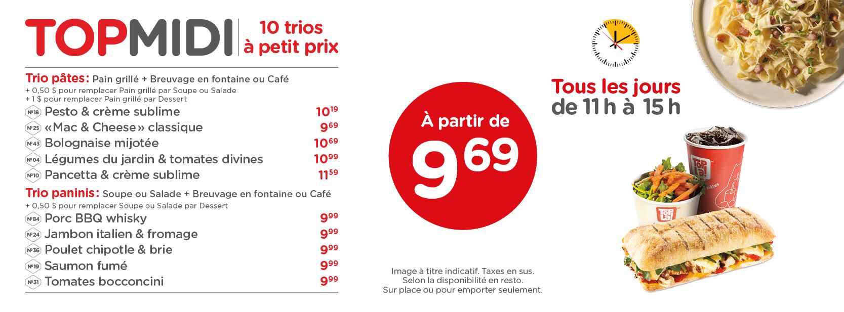 PROMO TOPMIDI | Tous les jours, de 11h à 15h, 10 trios vous sont offerts à partir de seulement 9,69 $