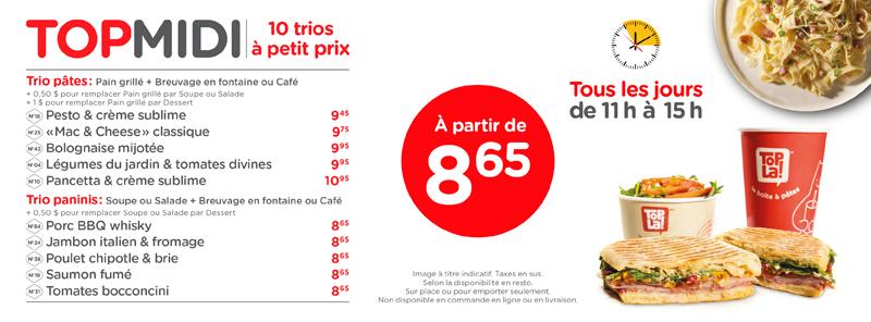 PROMO TOPMIDI | Tous les jours, de 11h à 15h, 10 trios à petit prix vous sont offerts à partir de seulement 8,65 $